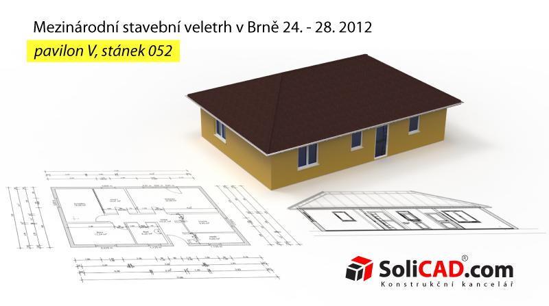 Konstrukční kancelář SoliCAD - Mezinárodní stavební veletrh v Brně 24. - 28. 2012